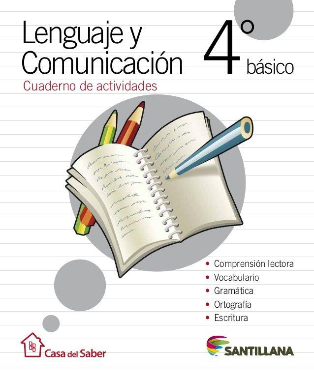 Cuaderno de actividades Lenguaje y Comunicación básico °4 • Comprensión lectora • Vocabulario • Gramática • Ortografía...