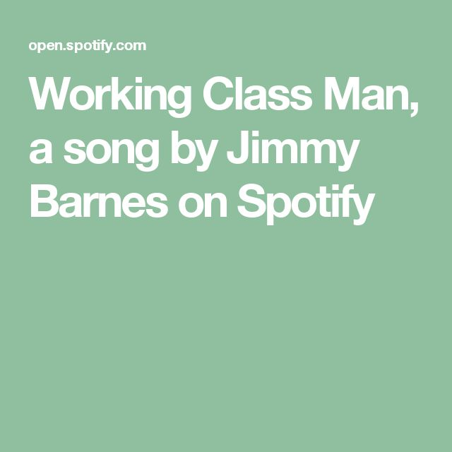 Working Class Man, a song by Jimmy Barnes on Spotify