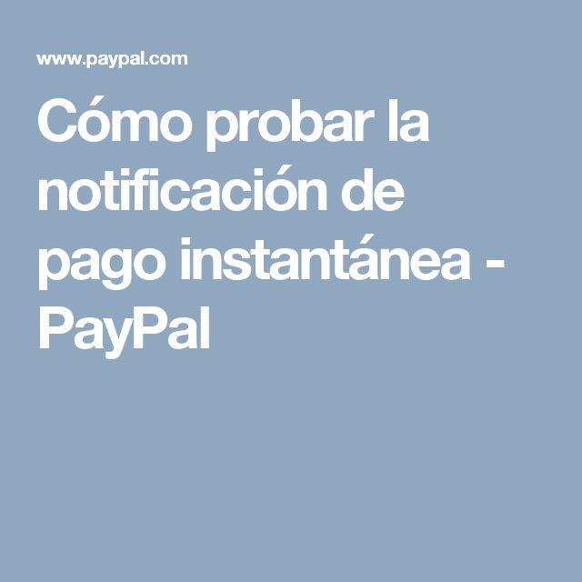 Cómo probar la notificación de pago instantánea - PayPal
