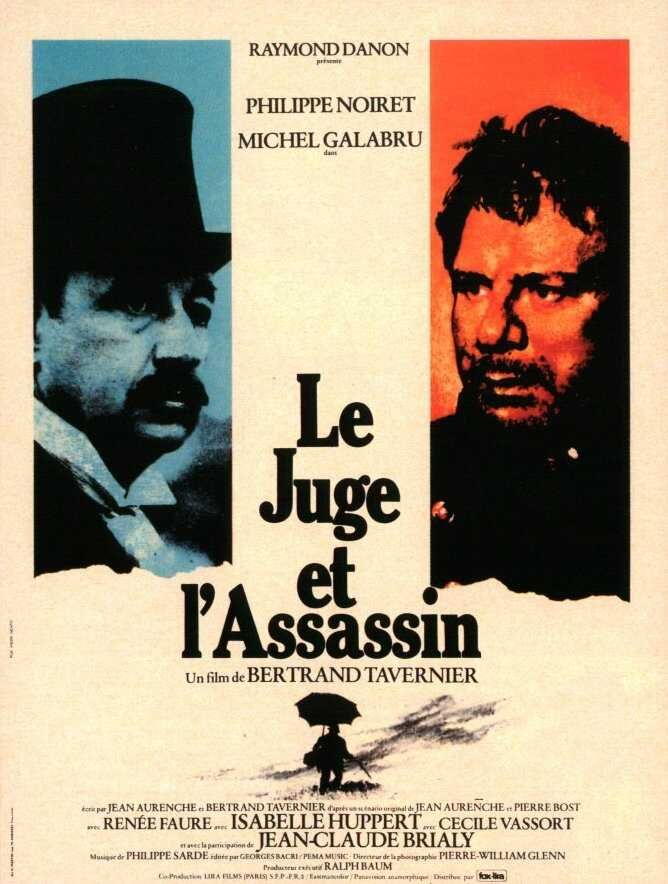 "The Judge and the Assassin (1976) ""Le juge et l'assassin"" (original title) Stars: Philippe Noiret, Michel Galabru, Isabelle Huppert, Jean-Claude Brialy ~  Director: Bertrand Tavernier (Nominated for 6 César Awards, France 1977 - won 3)"