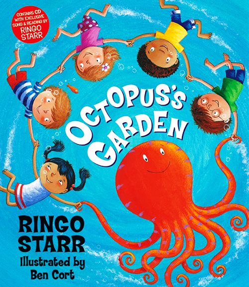 Octopus's Garden Words and Music by Ringo Starr Illustrated by Ben Cort
