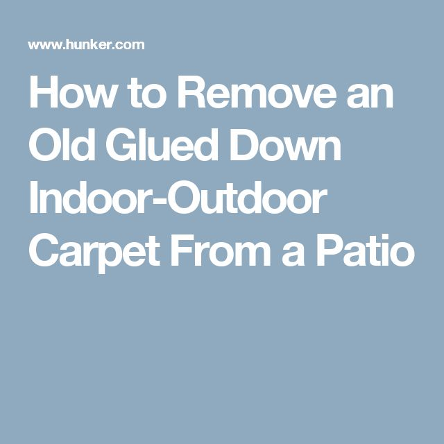 How to Remove an Old Glued Down Indoor-Outdoor Carpet From a Patio