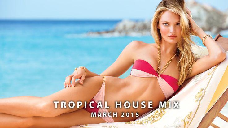 Best Tropical & Deep House Mix - March 2015