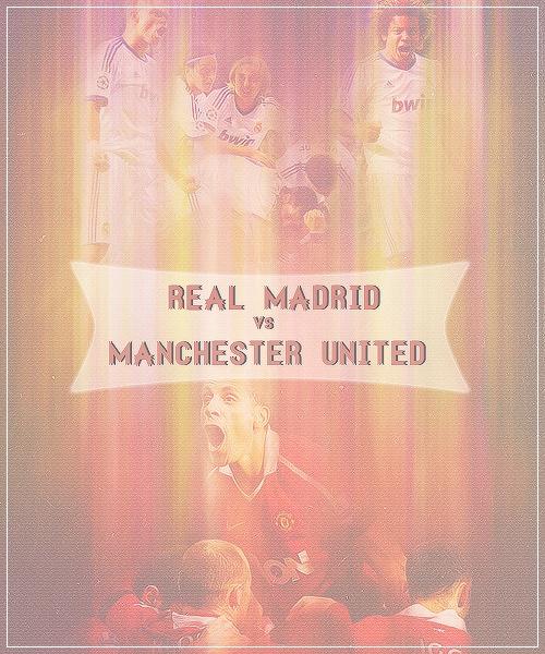 Real Madrid vs. Manchester United