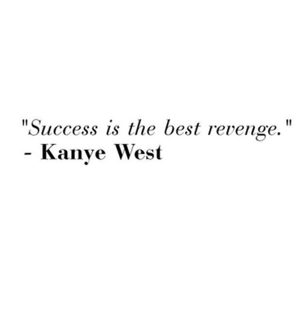 Kanye West Senior Quotes Quotes The Best Revenge
