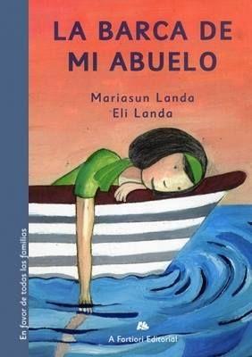 """La barca de mi abuelo"" - Mariasun Landa (Editorial A fortiori)"