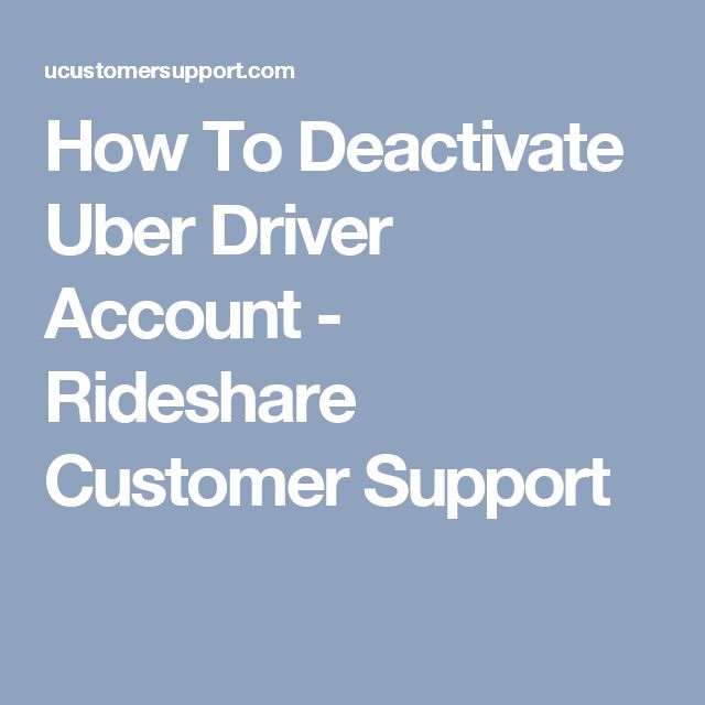 How To Deactivate Uber Driver Account - Rideshare Customer Support
