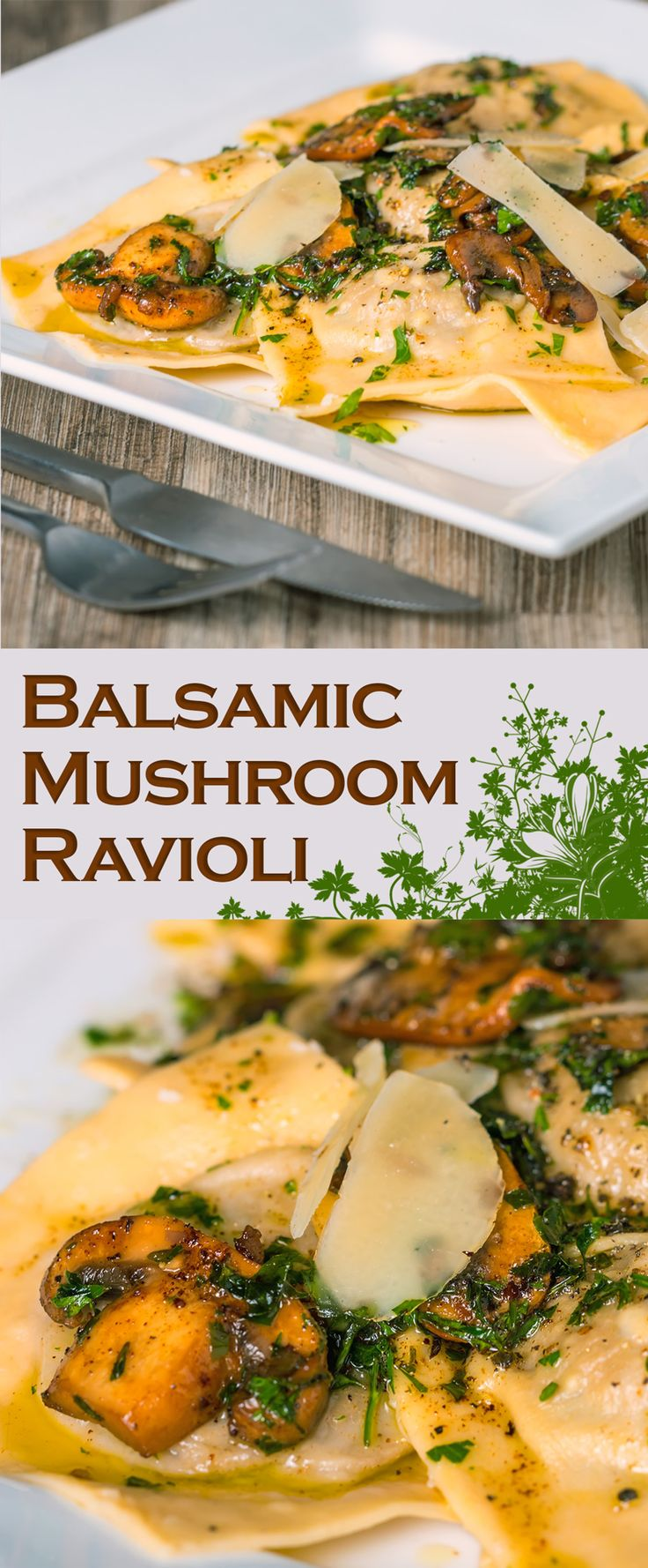 Balsamic and Garlic Mushroom Ravioli with butter sauce.