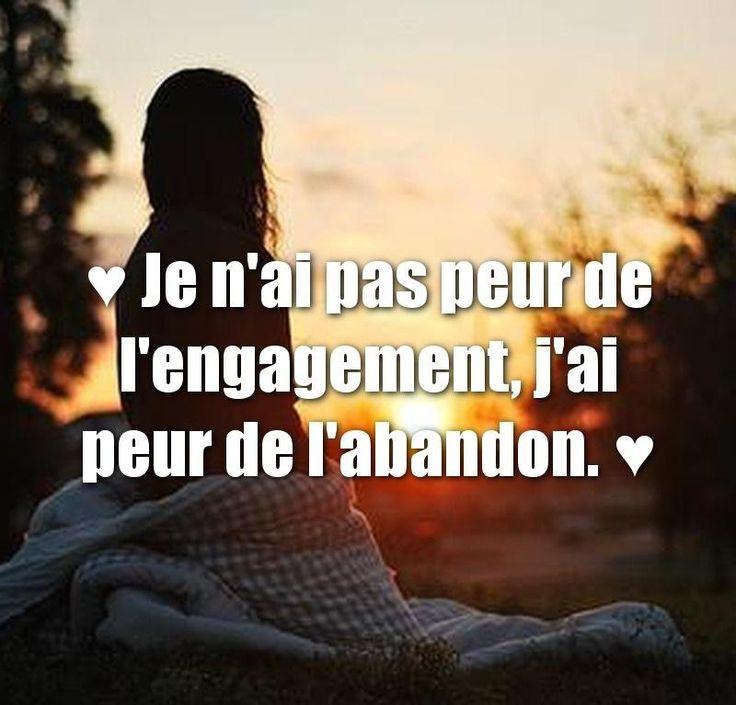 ♥ Je n'ai pas peur de l'engagement, j'ai peur de l'abandon. ♥