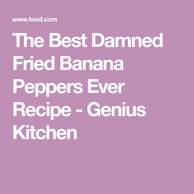 The Best Damned Fried Banana Peppers Ever Recipe - Genius Kitchen