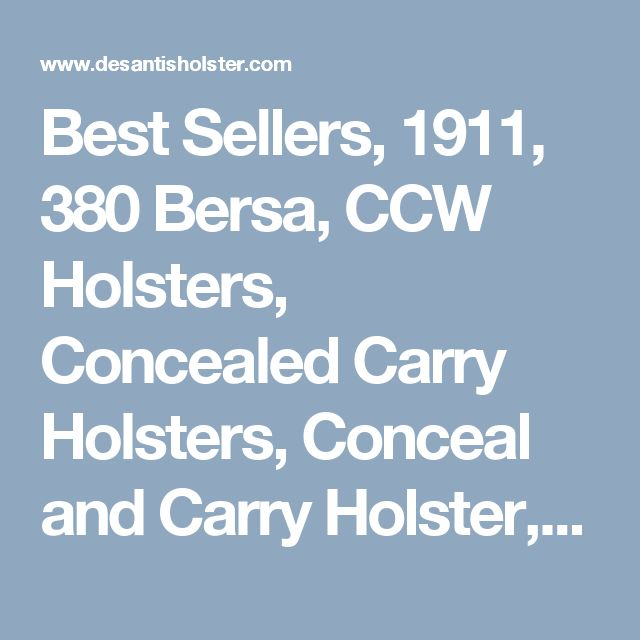 Best Sellers, 1911, 380 Bersa, CCW Holsters, Concealed Carry Holsters, Conceal and Carry Holster, DeSantisHolster.com