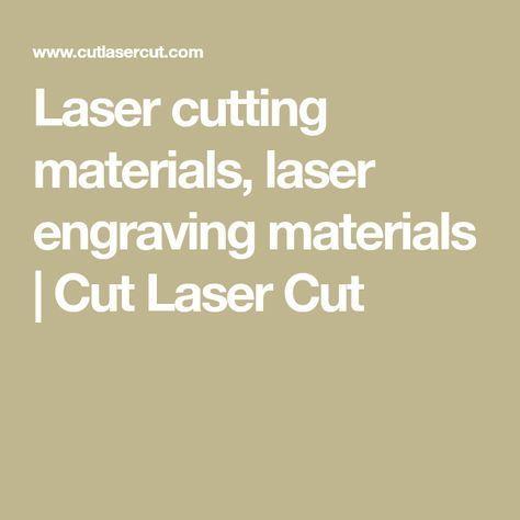 Laser cutting materials, laser engraving materials | Cut Laser Cut