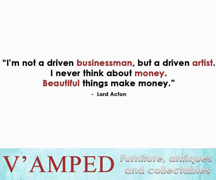 """I'm not a driven businessman, but a driven artist. I never think about money. Beautiful things make money."" - Lord Acton #SundayMotivation #VampedFurniture"