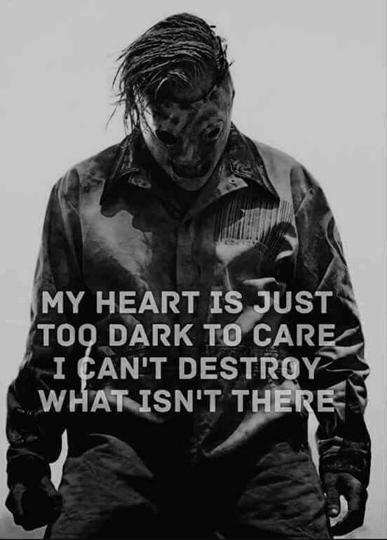 Slipknot - Mein Herz ist einfach zu dunkel, ich kann nicht zerstören, was nicht da ist