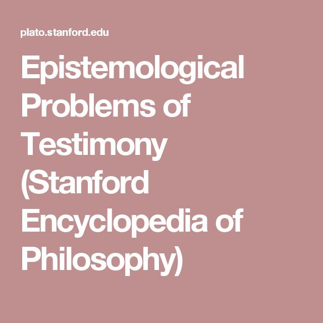 Epistemological Problems of Testimony (Stanford Encyclopedia of Philosophy)