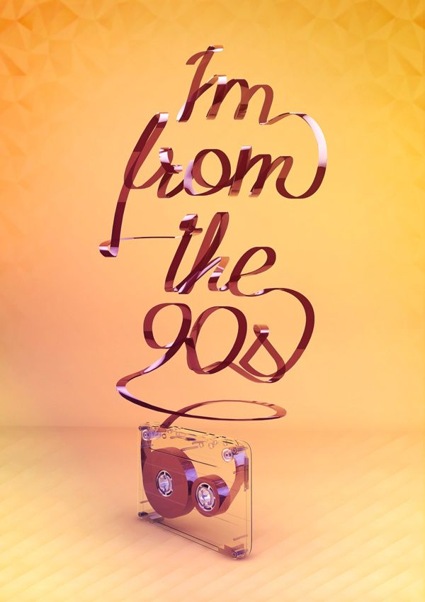 I'm from the 90's by Leonardo Zardo, via Behance - What a cool way to incorporate Type and 3D??