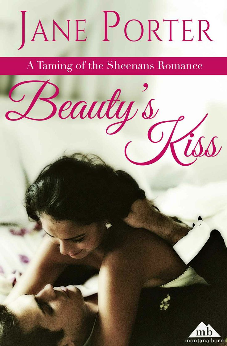 Amazon.com: Beauty's Kiss (Taming of the Sheenans) eBook: Jane Porter: Kindle Store