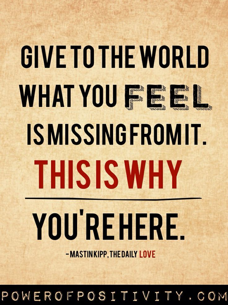 Give to the world what you feel is missing from it. This is why you're here.   http://bit.ly/HarvEkerUltimateLife