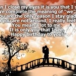 Poem Birthday quotes, poem greetings, ecards-When I close my eyes; it is you that…
