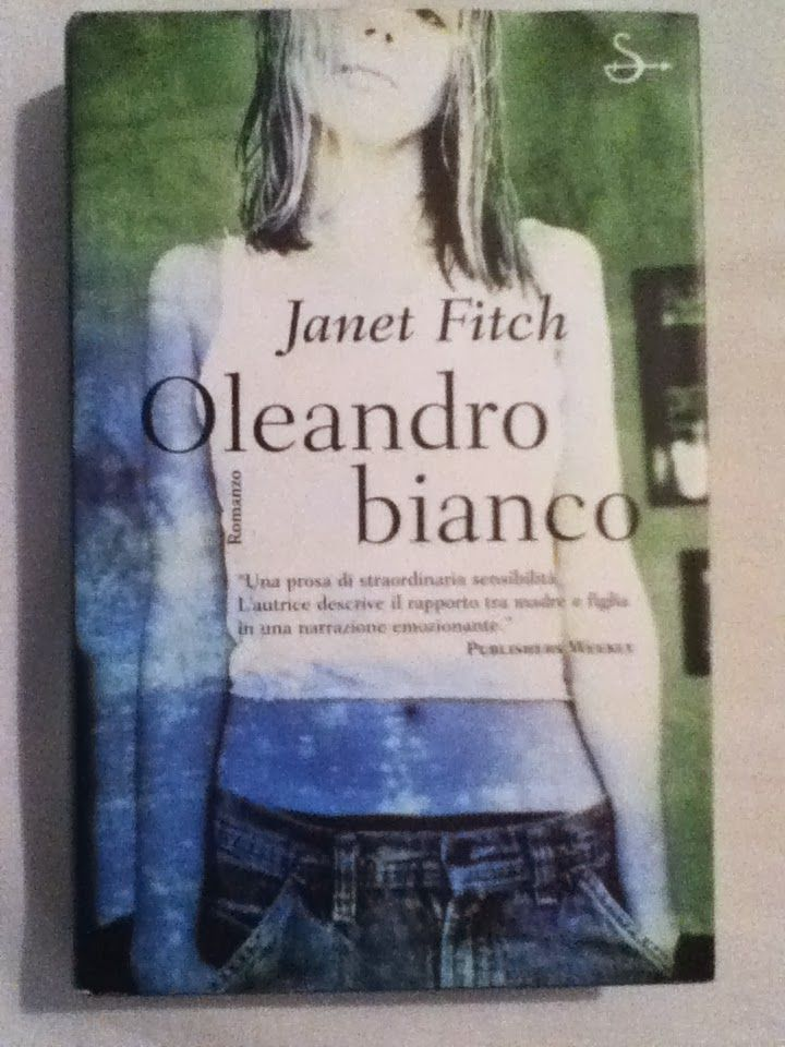BookWorm & BarFly: Oleandro bianco - Janet Fitch (1999)