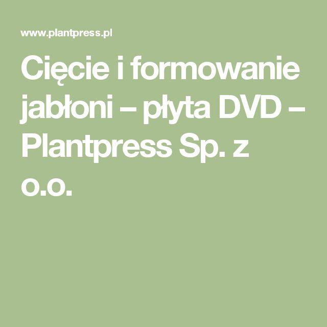 Cięcie i formowanie jabłoni – płyta DVD – Plantpress Sp. z o.o.