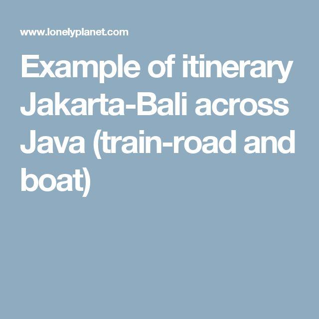 Example of itinerary Jakarta-Bali across Java (train-road and boat)