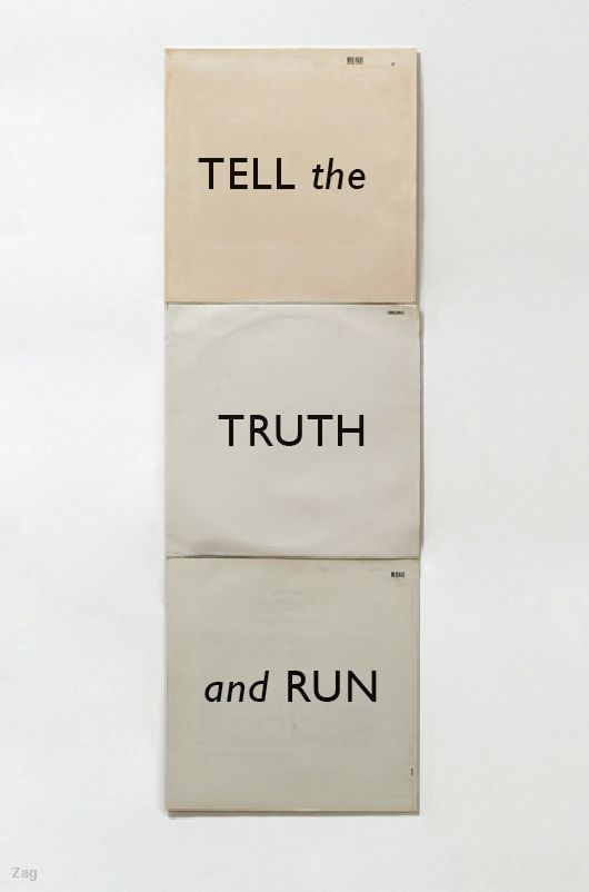 Tell the truth... and run!  by Zag