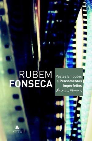 Vastas Emoções E Pensamentos Imperfeitos  by Rubem Fonseca