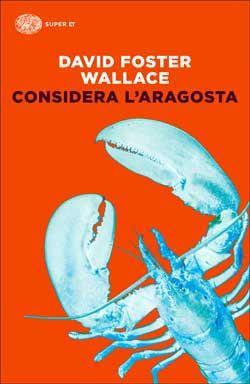 David Foster Wallace, Considera l'aragosta, Super ET