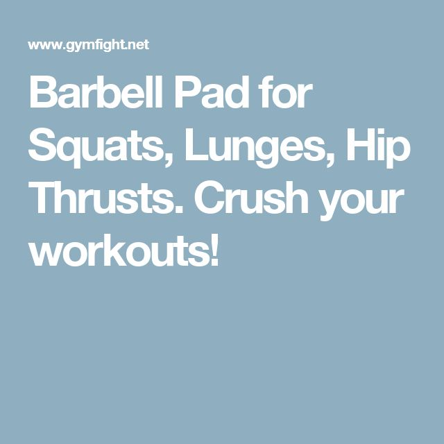 Barbell Pad for Squats, Lunges, Hip Thrusts. Crush your workouts!
