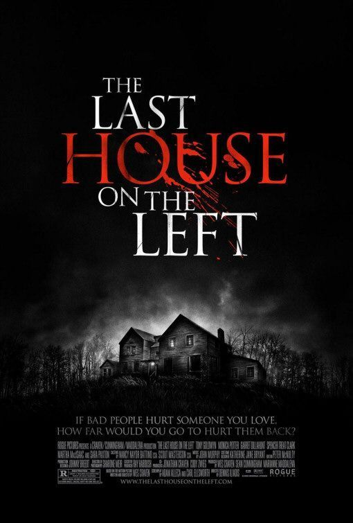 The Last House on the Left - love the original as well as the remake
