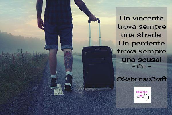 Un vincente trova sempre una strada. Un perdente trova sempre una scusa! - Cit. – @SabrinasCraft http://www.sabrinascraft.com/ #SabrinasCraft #Vincente #Perdente #Scusa #NoExcuses #NienteScuse #Roma #Terni #Rieti #Perugia #Viterbo #RealizzazioneSitiInternet #SitiInternetTerni #Sabrinas #Craft #SocialMediaMarketing #Social #SocialMedia #SocialMarketing #Marketing #WebMarketing #Pubblicità