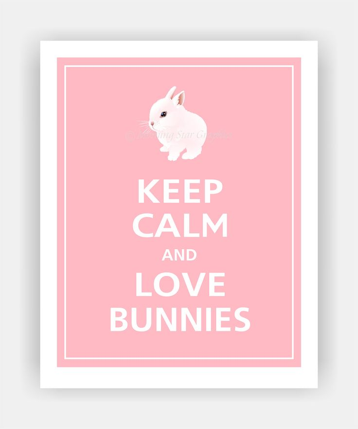 Keep Calm and LOVE BUNNIES Cute Baby Bunny Print 8x10 (Sweet Pink featured--56 colors to choose from). $10.95, via Etsy.