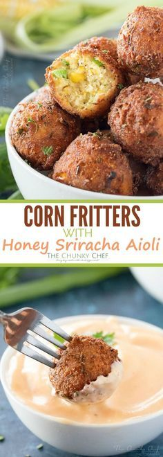 Corn Fritters with Honey Sriracha Aioli   A perfect blend of sweet and savory, these fluffy fritters are packed with flavor, fried to crispy perfection, and served with a spicy honey sriracha aioli.   http://thechunkychef.com