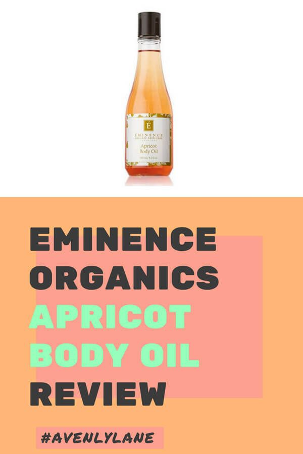 Eminence Organic Skin Care Review Apricot Body Oil Avenly Lane Clean Beauty Skincare Products Body Oil Organic Skin Care Coconut Oil Skin Care