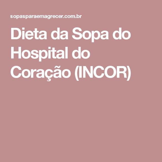 Dieta da Sopa do Hospital do Coração (INCOR)