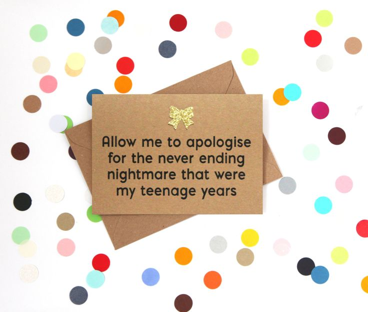 Funny Mother's Day card: Allow me to apologise for the never ending nightmare that were my teenage years - pinned by pin4etsy.com