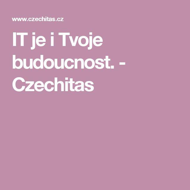 IT je i Tvoje budoucnost. - Czechitas