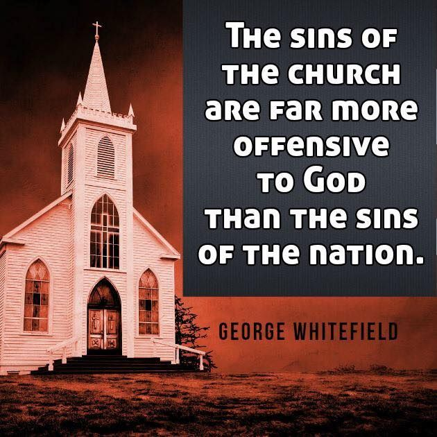 George Whitefield -- 1 Peter 4:17 For the time is come that judgment must begin at the house of God: and if it first begin at us, what shall the end be of them that obey not the gospel of God?