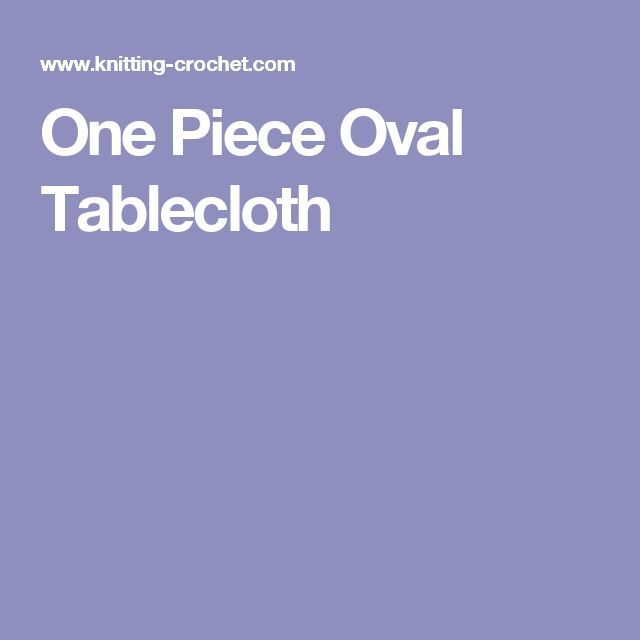 One Piece Oval Tablecloth