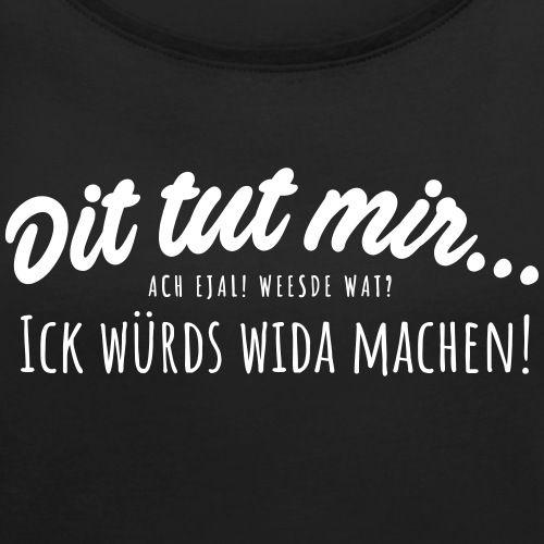 Berlin Sprüche – Dit tut mir…