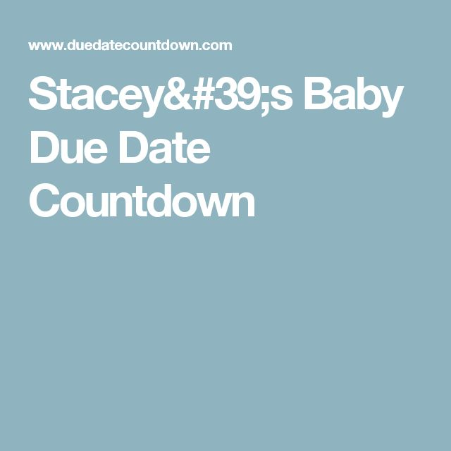 Stacey's Baby Due Date Countdown