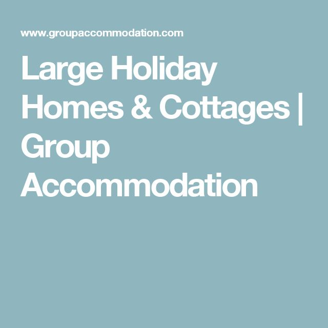 Large Holiday Homes & Cottages | Group Accommodation