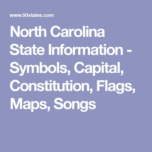 North Carolina State Information - Symbols, Capital, Constitution, Flags, Maps, Songs