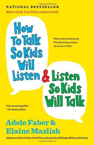 How to Talk So Kids Will Listen & Listen So Kids Will Talk----working through this one now. and I highly recommend, love it!