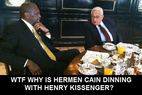 Herman Cain Courts War Criminal Globalist Henry Kissinger INFOWARS.COM  BECAUSE THERE'S A WAR ON FOR YOUR MIND