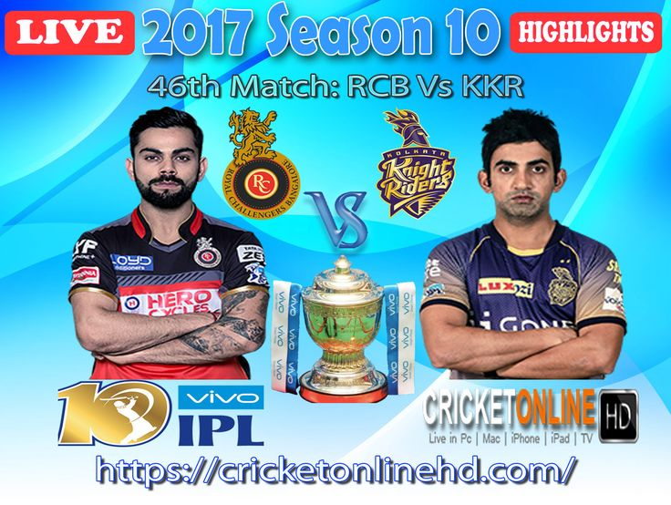 #IPL2017 46th Match: Royal Challengers Bangalore v Kolkata Knight Riders Watch It #LIVE Or Full #REPLAY In #HD at https://cricketonlinehd.com #IPL10 #VivoIPL #RCBvsKKR Comment Who Will Win #RCB & #KKR Cricket Online HD