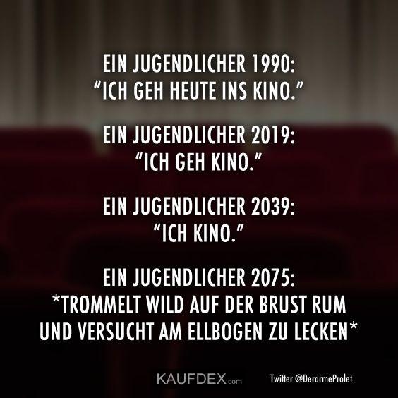 """Ein Jugendlicher 1990: """"Ich geh heute ins Kino."""" Ein ..."""