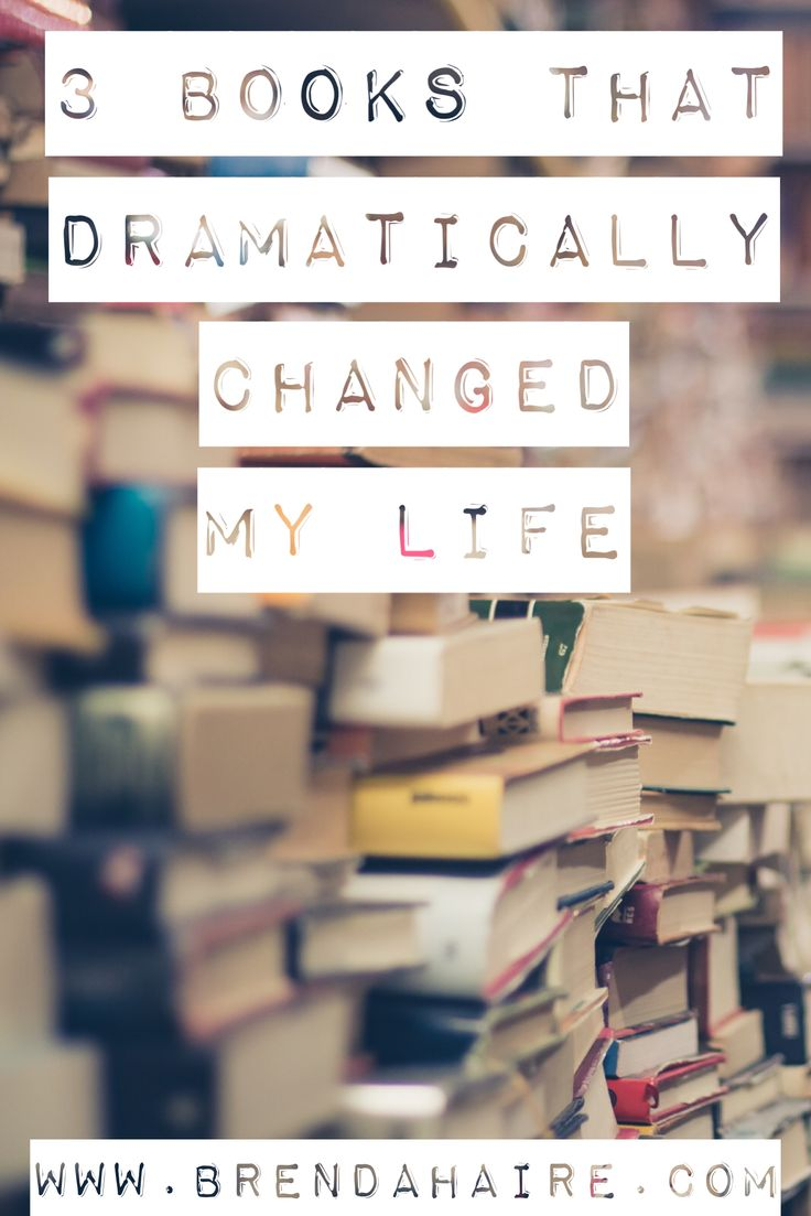 3 Books That Dramatically Changed My Life