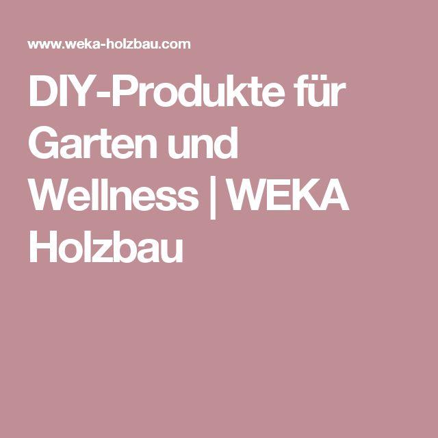 DIY-Produkte für Garten und Wellness   WEKA Holzbau